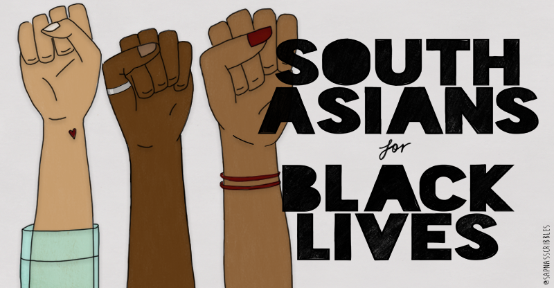 """Graphic of 3 brown-skinned fists raised, beside text stating """"South Asians for Black Lives""""."""